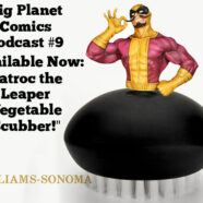 """Podcast #9 """"Available Now: Batroc the Leaper Vegetable  Scrubber!"""""""